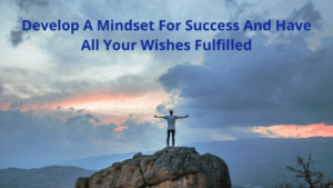 Develop A Mindset For Success